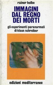 Foto Cover di Immagini dal regno dei morti, Libro di Rainer Holbe, edito da Edizioni Mediterranee