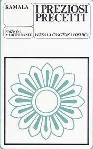 Foto Cover di I preziosi precetti. Verso la coscienza cosmica, Libro di Kamala, edito da Edizioni Mediterranee