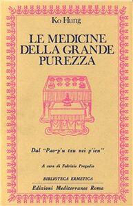 Foto Cover di Le medicine della grande purezza. Dal Pao-p'u tzu nei p'ien, Libro di Hung Ko, edito da Edizioni Mediterranee