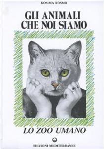 Libro Gli animali che noi siamo Kosima Kosmo