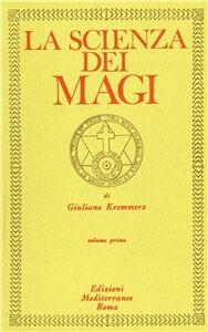 Foto Cover di La scienza dei magi. Vol. 1, Libro di Giuliano Kremmerz, edito da Edizioni Mediterranee