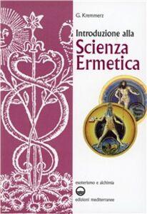Foto Cover di Introduzione alla scienza ermetica, Libro di Giuliano Kremmerz, edito da Edizioni Mediterranee