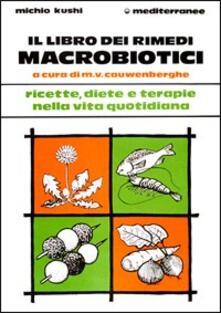 Il libro dei rimedi macrobiotici - Michio Kushi - copertina