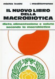 Libro Il nuovo libro della macrobiotica Michio Kushi