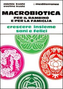 Macrobiotica per il bambino e per la famiglia