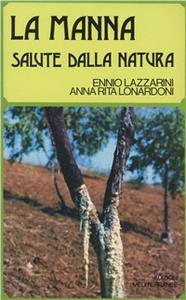 Libro La manna salute della natura Ennio Lazzarini , Anna R. Lonardoni