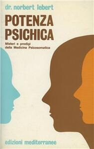 Libro Potenza psichica Norbert Lebert