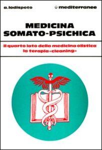 Libro Medicina somato psichica Alberto Lodispoto