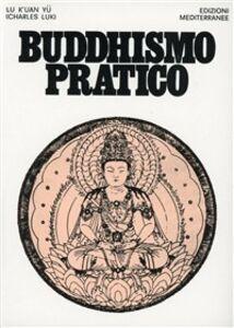 Foto Cover di Buddhismo pratico, Libro di Lu K'uan yû, edito da Edizioni Mediterranee