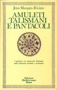 Foto Cover di Amuleti, talismani e pantacoli, Libro di Jean Rivière, edito da Edizioni Mediterranee