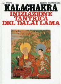 Kalachakra. Iniziazione tantrica del Dalai lama