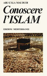 Libro Conoscere l'Islam Abu-L'Ala Maududi