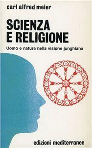 Libro Scienza e religione. Uomo e natura nella visione junghiana Carl A. Meier