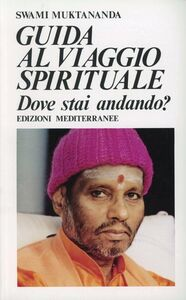 Libro Guida al viaggio spirituale Swami Muktananda