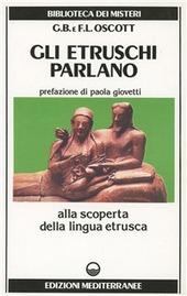 Gli etruschi parlano. Alla scoperta della lingua etrusca