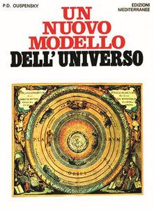 Libro Un nuovo modello dell'universo Petr D. Uspenskij