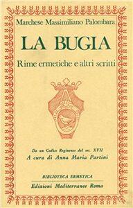 Libro La bugia. Rime ermetiche e altri scritti Massimiliano Palombara Marchese