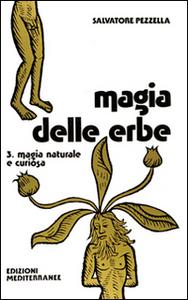 Libro Magia delle erbe. Vol. 3: Magia naturale e curiosa. Salvatore Pezzella
