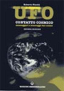 Foto Cover di UFO. Contatto cosmico. Messaggeri e messaggi dal cosmo, Libro di Roberto Pinotti, edito da Edizioni Mediterranee