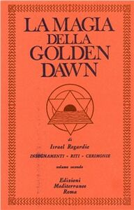 Libro La magia della Golden Dawn. Vol. 2 Israel Regardie