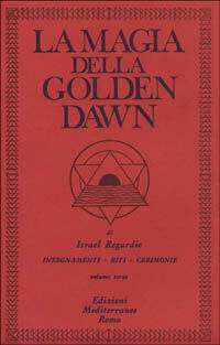 La magia della Golden Dawn. Vol. 3