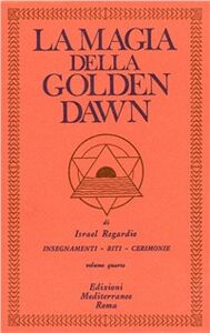 Libro La magia della Golden Dawn. Vol. 4 Israel Regardie