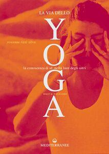 Libro La via dello yoga. La conoscenza di sé alla luce degli astri Rosanna Rizzi Silva
