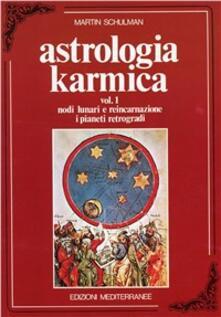 Astrologia karmica. Vol. 1: Nodi lunari e reincarnazione. I pianeti retrogradi..pdf