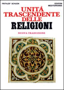 Libro Unità trascendente delle religioni Frithjof Schuon
