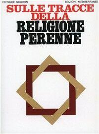 Sulle tracce della religione perenne