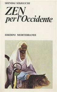 Libro Zen per l'Occidente Shindai Sekiguchi