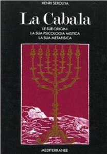 Foto Cover di La cabala, Libro di Henri Sérouya, edito da Edizioni Mediterranee
