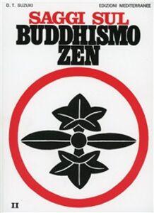 Foto Cover di Saggi sul buddhismo zen. Vol. 2: La pratica del koan., Libro di Taitaro Suzuki Daisetz, edito da Edizioni Mediterranee