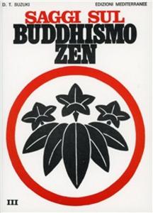 Libro Saggi sul buddhismo zen. Vol. 3: La trasformazione del buddhismo e l'Influenza dello zen sulla cultura giapponese. Taitaro Suzuki Daisetz