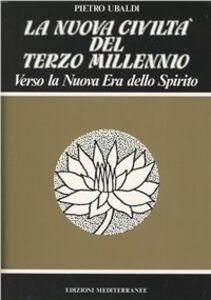 Libro La nuova civiltà del terzo millennio Pietro Ubaldi