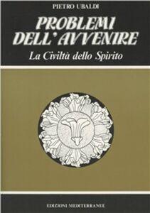 Foto Cover di Problemi dell'avvenire, Libro di Pietro Ubladi, edito da Edizioni Mediterranee