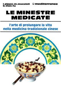 Foto Cover di Le minestre medicate, Libro di AA.VV edito da Edizioni Mediterranee