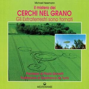 Libro Il mistero dei cerchi nel grano Michael Hesemann