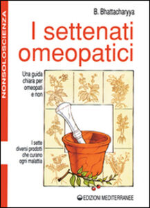 Foto Cover di I settenati omeopatici, Libro di Benoytosh Bhattacharyya, edito da Edizioni Mediterranee