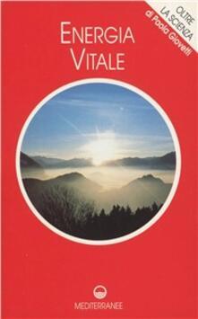 Energia vitale. Con videocassetta - Paola Giovetti,Guido Ferrari - copertina