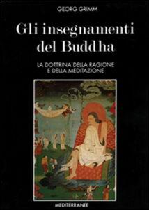 Libro Gli insegnamenti del Buddha Georg Grimm