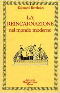 Libro La reincarnazione. Vol. 2: Nel mondo moderno. Edouard Bertholet
