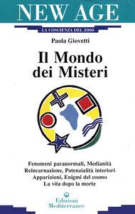 Libro Il mondo dei misteri Paola Giovetti