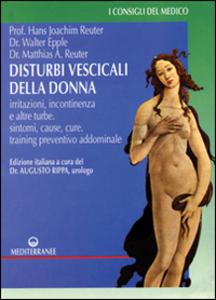 Libro Disturbi vescicali della donna Hans J. Reuter , Matthias A. Reuter , Walter Epple