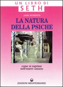 Foto Cover di La natura della psiche, Libro di Jane Roberts, edito da Edizioni Mediterranee