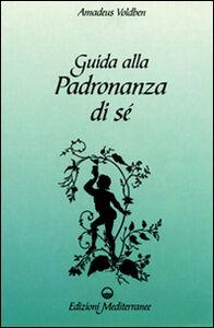 Libro Guida alla padronanza di sé Amadeus Voldben