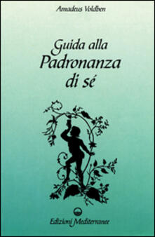 Guida alla padronanza di sé - Amadeus Voldben - copertina