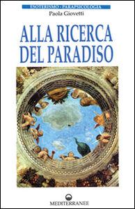 Libro Alla ricerca del paradiso Paola Giovetti