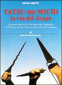 Libro Tatsu-no-michi. La via del drago Bruno Abietti