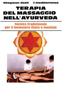 Foto Cover di Terapia del massaggio nell'Ayurveda, Libro di Bhagwan Dash, edito da Edizioni Mediterranee